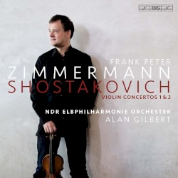 Violin Concertos 1 & 2 by Shostakovich ;   Frank Peter Zimmermann ,   NDR Elbphilharmonie Orchester ,   Alan Gilbert